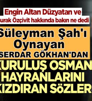 Serdar Gökhan'dan Kuruluş Osman dizisine sert yorum geldi