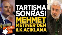 Süleyman Soylu ile Tartışma sonrası Mehmet Metiner'den ilk açıklama