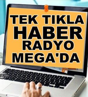 Akşam Sabah Ensonhaber'ler İnternethaber'leri Radyo Mega'da