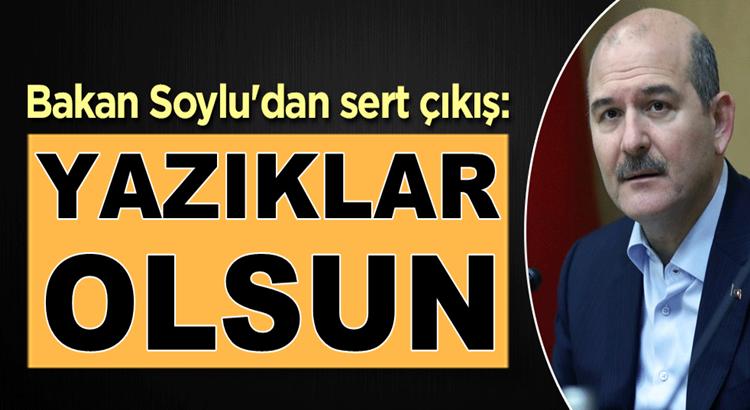 Bakan Soylu'dan İstanbul Barosuna sert çıkış: Yazıklar olsun