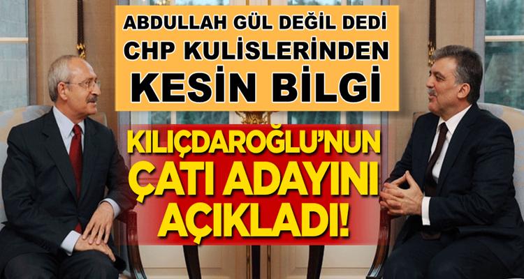 """CHP'nin adayı """"Abdullah Gül değil"""" dedi, Kılıçdaroğlu'nun adayını duyurdu"""