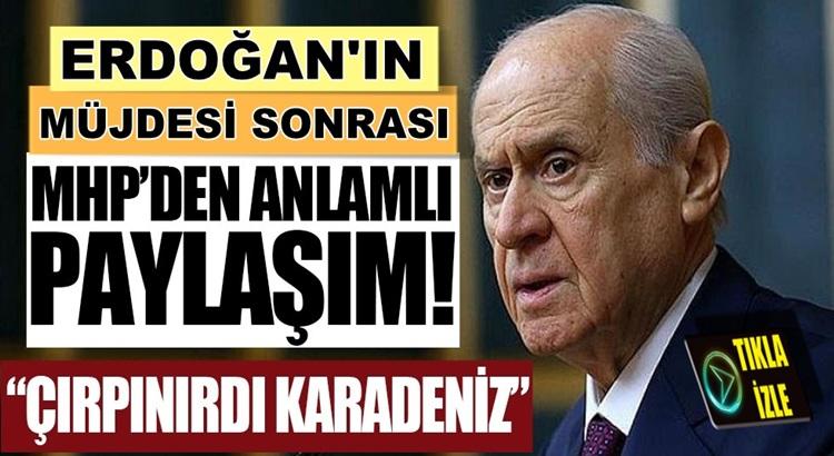 Erdoğan'ın Müjdesi sonrası MHP'den Çırpınırdı Karadeniz Şarkısı