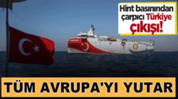 Hindistan medyası: Türkiye Doğu Akdeniz'de Avrupa ülkelerini ikiye böldü