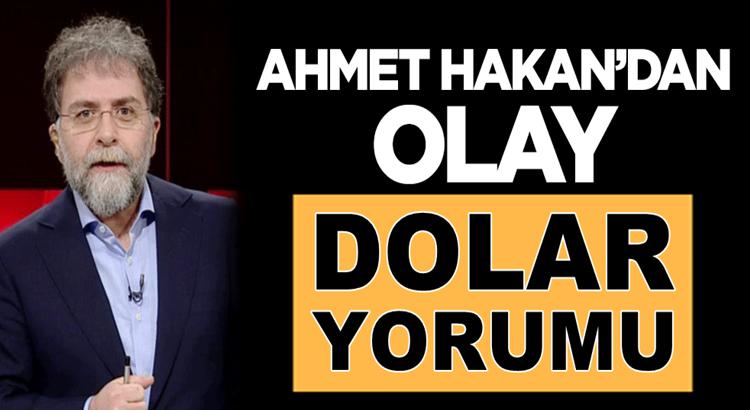 Hürriyet Yazarı Ahmet Hakan'dan olay 'dolar' yorumu
