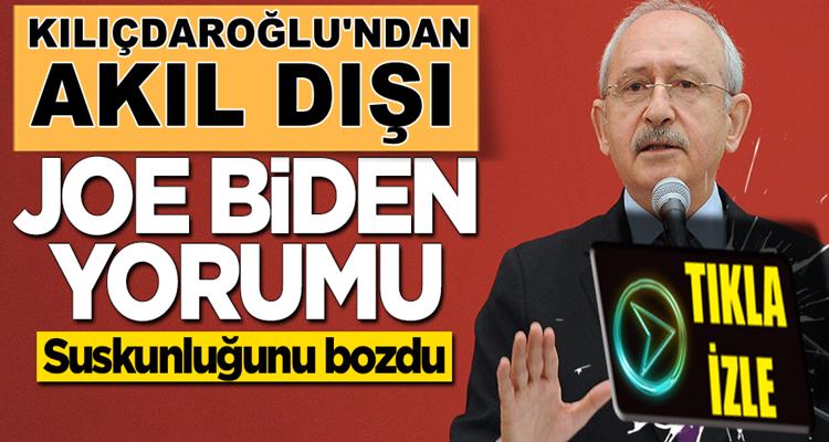 Kemal Kılıçdaroğlu'ndan akıllara zarar Joe Biden yorumu