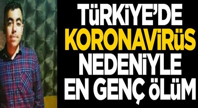 Koronavirüsten Türkiye'de en genç ölüm gerçekleşti