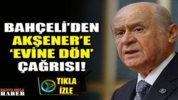 MHP Lideri Devlet Bahçeli'den Akşener'e evine dön çağrısı