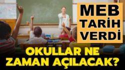 Milli Eğitim Bakanlığı resmen duyurdu! Okullar ne zaman açılacak