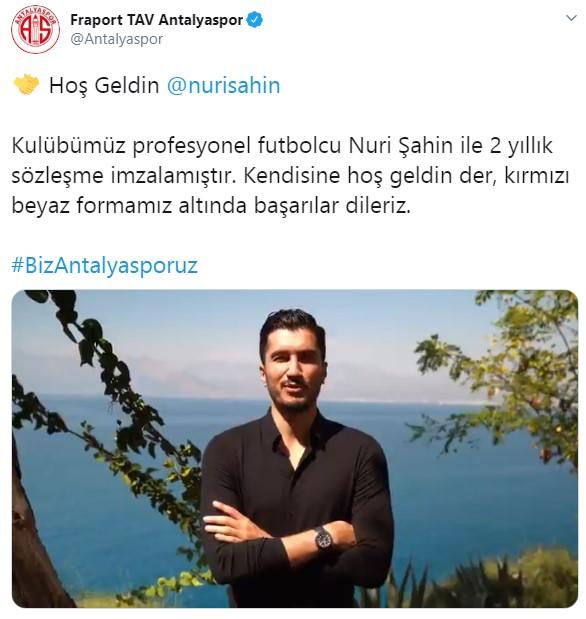 """Antalyaspor'unTwitter hesabından, """"Hoşgeldin Nuri Şahin"""" başlığıyla yapılan açıklamada, """"Kulübümüz, profesyonel futbolcu Nuri Şahin ile 2 yıllık sözleşme imzalamıştır. Kendisine 'hoş geldin' der, kırmızı-beyaz formamız altında başarılar dileriz"""" ifadeleri kullanıldı."""