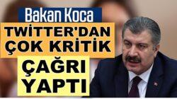 Sağlık Bakanı Fahrettin Koca Twitter'dan kritik çağrı yaptı