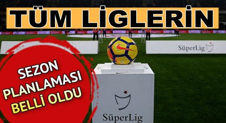 Süper lig, 1. lig, 2 lig ve 3.lig'le ne zaman başlayacak ne zaman bitecek
