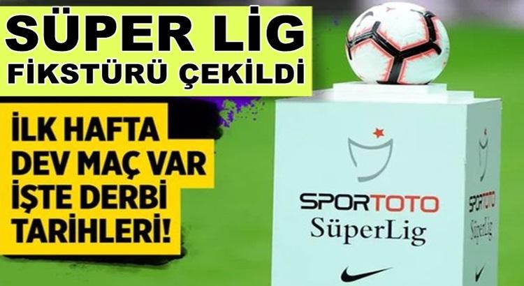 Süper Lig'de 2020-2021 sezonu fikstürü çekildi! İlk derbi ne zaman
