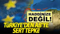 Türkiye'den AB'ye ve Angela Merkel'e sert tepki: Sizin haddinize değil