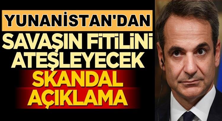 Yunanistan'dan savaş çığırtkanlığı skandal açıklama!