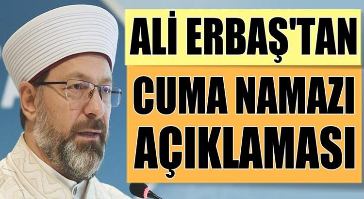 Diyanet İşleri Başkanı Ali Erbaş'tan cuma namazı açıklaması yaptı