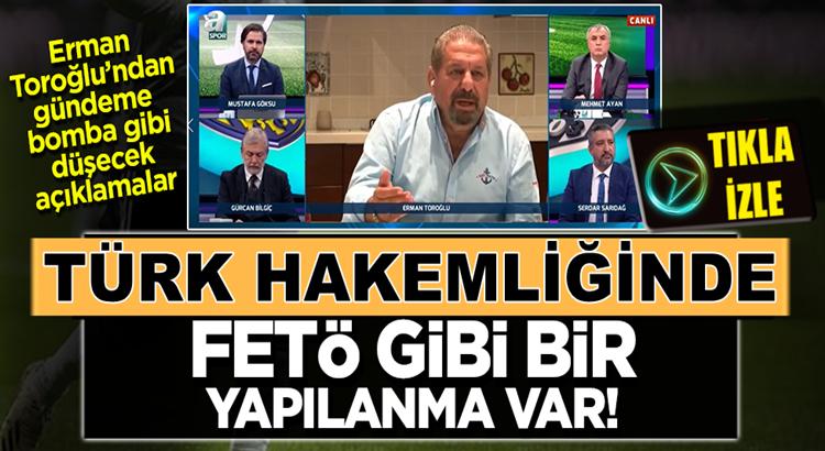 Ermen Toroğlu: Türk hakemliğinde FETÖ gibi bir Örgüt var