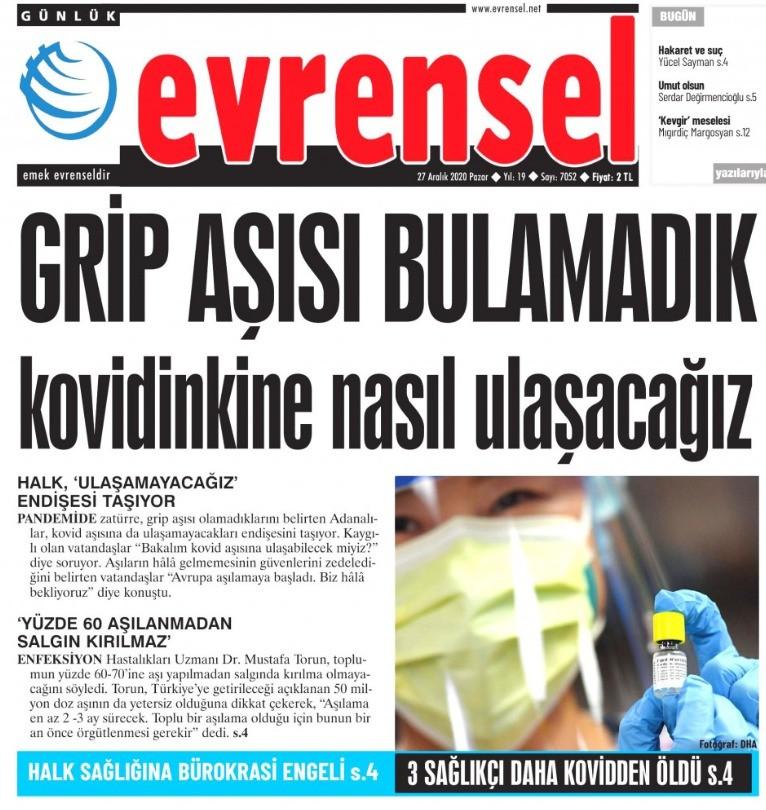 """Evrensel, birkaç ay önce solcuların ortaya attığı, """"Grip aşısı yok"""" iddiaları üzerinden AK Parti hükümetine saldırdı. Gazetenin bugünkü manşetinde, """"Grip aşısı bulamadık, kovidinkine nasıl ulaşacağız"""" ifadeleri yer aldı."""