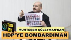 İçişleri Bakanı Süleyman Soylu'dan HDP'ye bombardıman