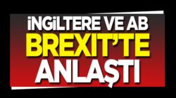 İngiltere ve Avrupa Birliği Brexit konusunda anlaştı
