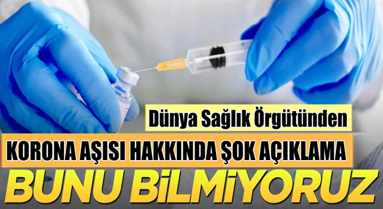 Koronavirüs Aşısı hakkında DSÖ'den şok açıklama geldi