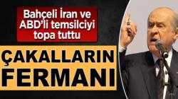 MHP Lideri Devlet Bahçeli ABD ve İran'ı adeta topa tuttu