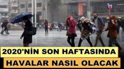Türkiye'de 2020'nin son haftasında hava durumu nasıl olacak?