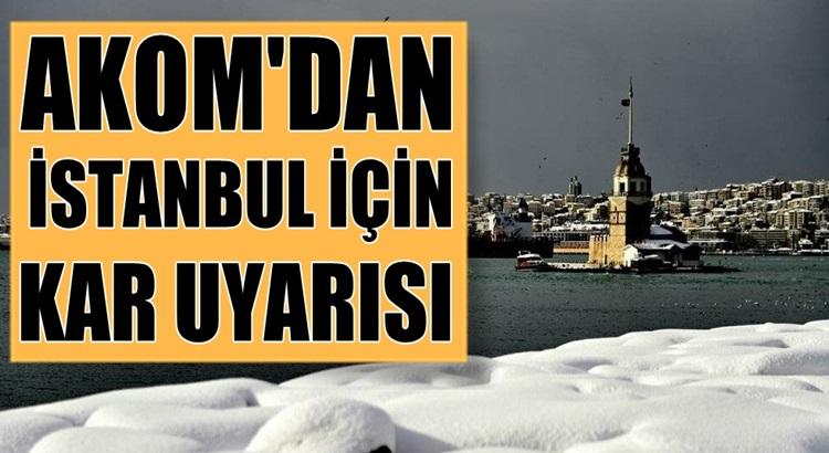 Akom İstanbul'luları kar yağışı için uyardı
