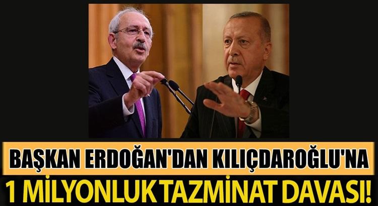 Başkan Erdoğan'dan Kemal Kılıçdaroğlu'na 1 milyon liralık dava