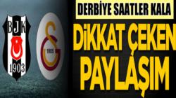 Beşiktaş Galatasaray derbisine saatler kala şok açıklam