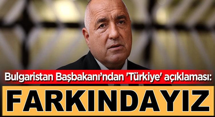 Bulgaristan Başbakanı Boyko Borisov'dan 'Türkiye' açıklaması