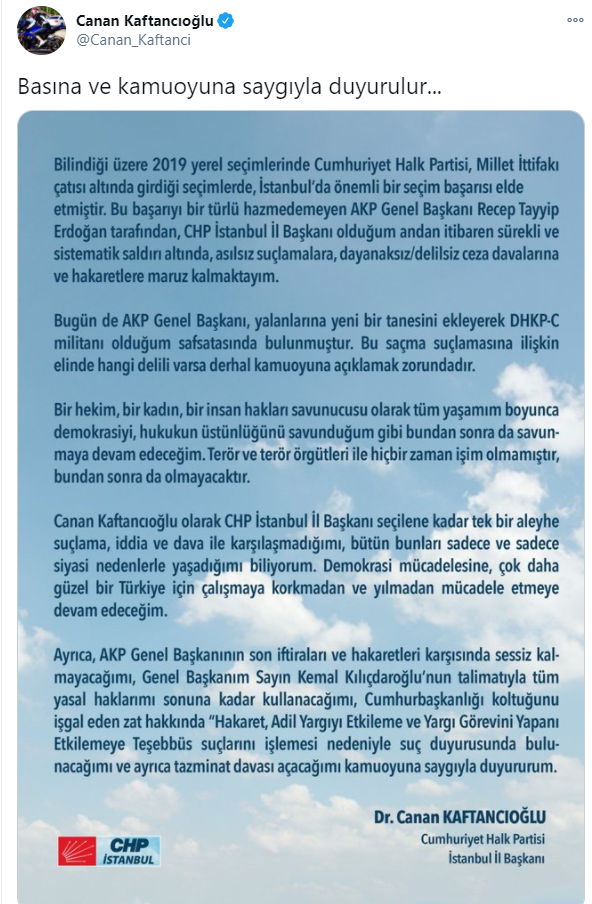"""""""Genel Başkanım SayınKemal Kılıçdaroğlu'nun talimatıyla tüm yasal haklarımı sonuna kadar kullanacağımı, Cumhurbaşkanlığı koltuğunu işgal eden zat hakkında """"Hakaret, Adil Yargıyı Etkileme ve Yargı Görevini Yapan' Etkilemeye Teşebbüs suçlarını işlemesi nedeniyle suç duyurusunda bulunacağımı ve ayrıca tazminat davası açacağımı kamuoyuna saygıyla duyururum."""""""