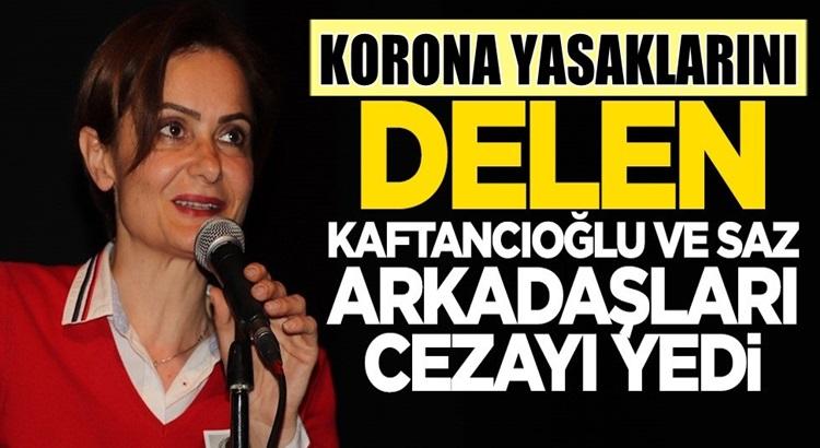 Canan Kaftancıoğlu ve CHP'li Belediye Başkanlarına Korona Cezası