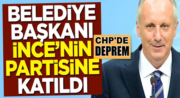 CHP'de İstifa depremi! Belediye başkanı Muharrem İnce'nin partisine katıldı