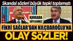 CHP'li Fikri Sağlar'dan Kemal Kılıçdaroğlu'na çok sert sözler