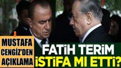 Fatih Terim istifa mı etti? Galatasaray Başkanı Mustafa Cengiz açıkladı