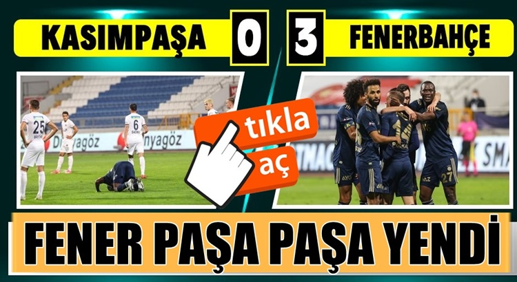 Fenerbahçe, Kaımpaşa'yı deplasmanda net skorla mağlup etti