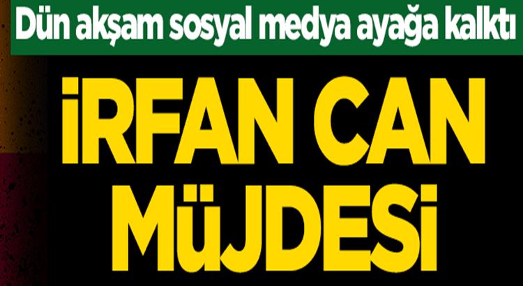 Galatasaray'dan İrfan Can müjdesi! Sosyal medya ayağa kalktı