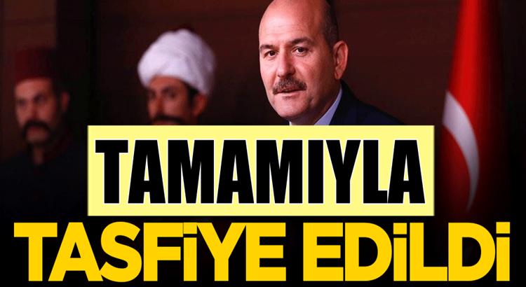 İçişleri Bakanı Süleyman soylu açıkladı: Tamamen tasfiye edildi
