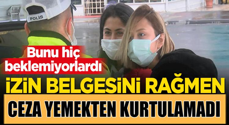 İstanbul'da izin belgesi olmasına rağmen ceza yiyen kadın şok oldu