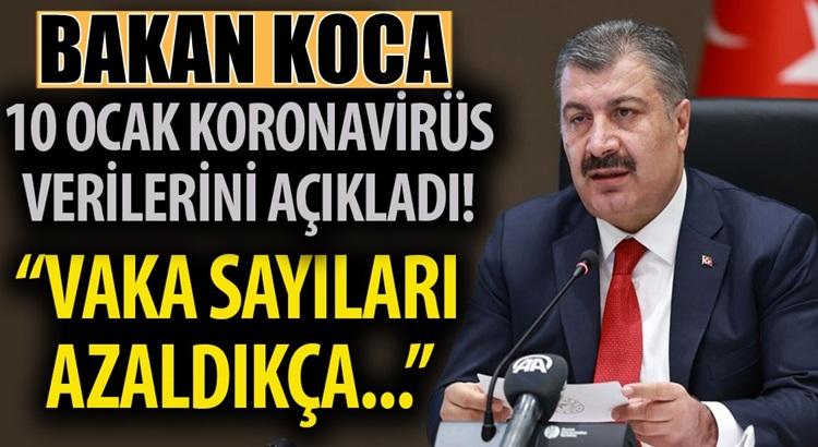Koronavirüs 10 ocak Türkiye Tablosunu Bakan Fahrettin Koca açıkladı