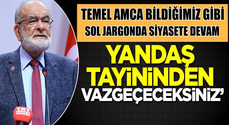 Saadet partisi lider Temel Karamollaoğlu hükümete yüklendi