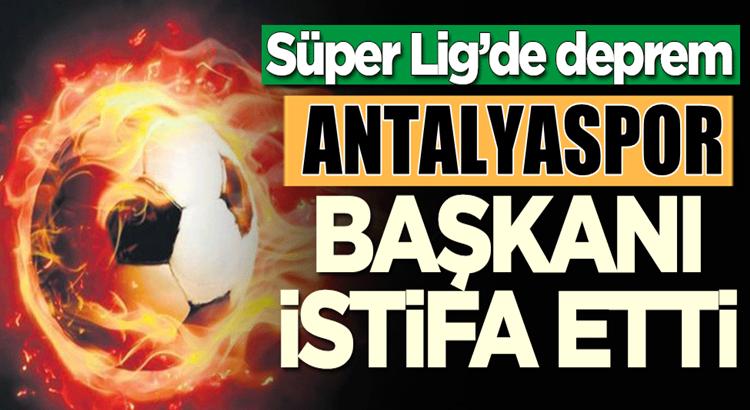 Süper Lig kulüplerinden Antalyaspor Başkanı Şafak Öztürk istifa etti