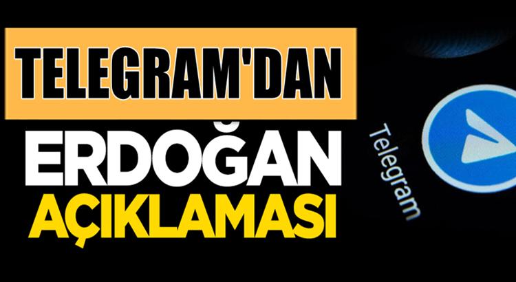 Telegram'dan bu kez Cumhurbaşkanı Erdoğan açıklaması geldi