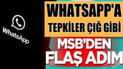 WhatsApp'a bir tepkide MSB'den geldi flaş BİP adımı