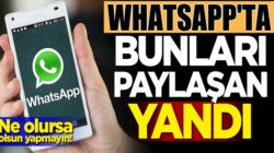 Whatsapp'ta 8 şubattan sonra bunları sakın yapmayın