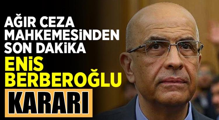 CHP'li Enis Berberoğlu'na mahkemeden fezleke kararı
