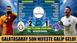 Galatasaray Kasımpaşa'yı son dakikalarda geçmeyi bildi