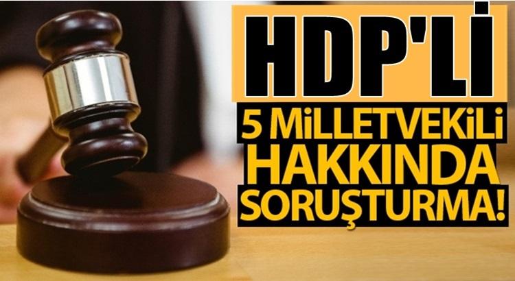 HDP'li 5 milletvekili hakkında Van'da soruşturma başlatıldı