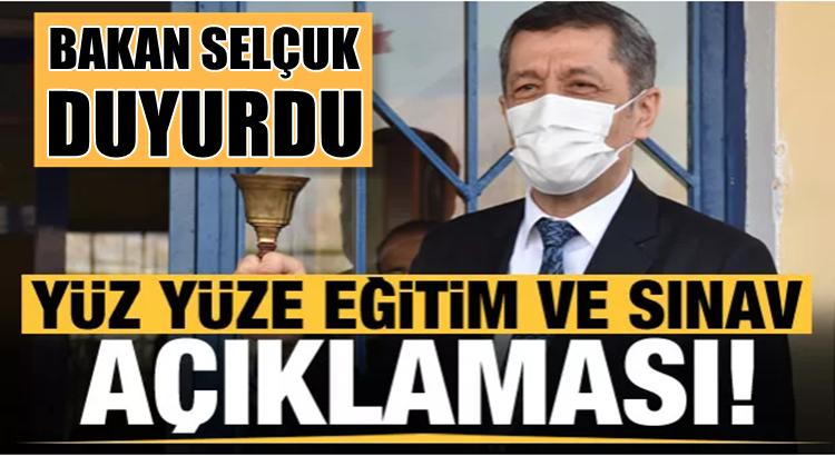 MEB Bakanı Selçuk yüz yüze yapılacak sınavlar hakkında açıklama yaptı!
