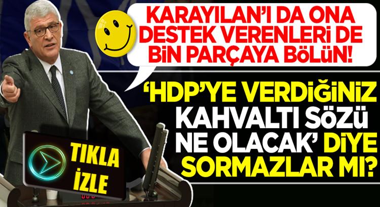 Müsavat Dervişoğlu, HDP İle kirli ittifaklarını unutup mecliste esti gürledi